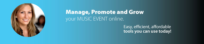 Manage, Promote and Grow your MUSIC EVENT online.